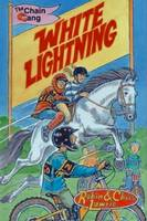 White Lightning: The Chain Gang Series - Chain Gang Graphics - Ride 1 5 (Paperback)