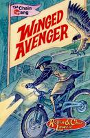 Winged Avenger: The Chain Gang Series - Chain Gang Graphics - Ride 1 6 (Paperback)