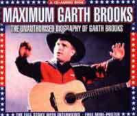 Maximum Garth Brooks: The Unauthorised Biography of Garth Brooks - Maximum Series (CD-Audio)
