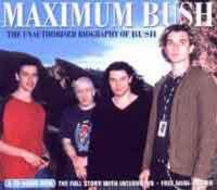 """Maximum """"Bush"""": The Unauthorised Biography of """"Bush"""" - Maximum Series (CD-Audio)"""
