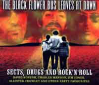 The Black Flower Bus Leaves at Dawn: Sects, Drugs and Rocks and Roll - An Abbreviated Profile of New Religious Movements (CD-Audio)