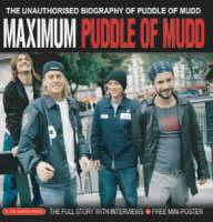 """Maximum """"Puddle of Mudd"""""""