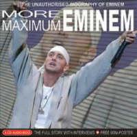 More Maximum Eminem: The Unauthorised Biography of Eminem (CD-Audio)