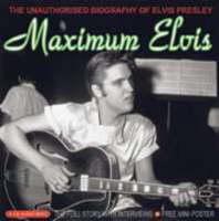 Maximum Elvis: The Unauthorised Biography of Elvis (CD-Audio)