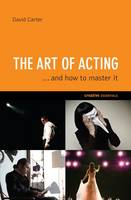 The Art Of Acting: And How to Master It (Paperback)