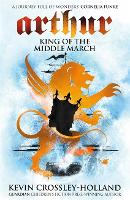 Arthur: King of the Middle March: Book 3 - Arthur (Paperback)