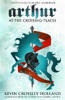 Arthur: At the Crossing Places: Book 2 - Arthur (Paperback)