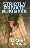 Strictly Private Business (Paperback)