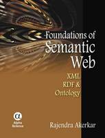 Foundations of the Semantic Web: XML, RDF and Ontology (Hardback)