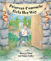 Princess Camomile Gets Her Way (Paperback)