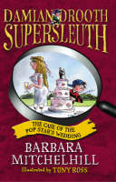 Damian Drooth, Supersleuth: The Case Of The Popstar's Wedding - Damian Drooth (Paperback)