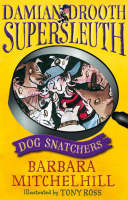 Damian Drooth, Supersleuth: Dog Snatchers - Damian Drooth (Paperback)