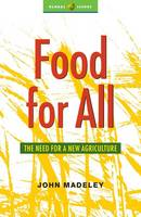 Food for All: The Need for a New Agriculture - Global Issues (Hardback)