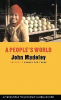 A People's World: Alternatives to Economic Globalization (Hardback)