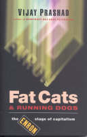 Fat Cats and Running Dogs: The Enron Stage of Capitalism (Paperback)