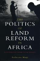 The Politics of Land Reform in Africa: From Communal Tenure to Free Markets (Paperback)