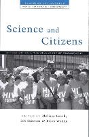 Science and Citizens: Globalization and the Challenge of Engagement - Claiming Citizenship (Paperback)