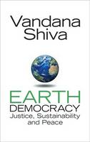 Earth Democracy: Justice, Sustainability and Peace (Paperback)
