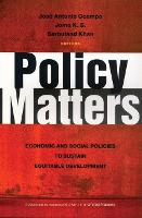 Policy Matters: Economic and Social Policies to Sustain Equitable Development (Paperback)