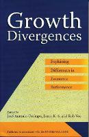 Growth Divergences: Explaining Differences in Economic Performance (Hardback)