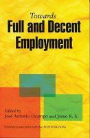 Towards Full and Decent Employment (Hardback)