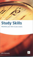 Study Skills: Maximise Your Time to Pass Exams (Paperback)