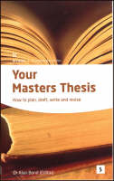 Your Masters Thesis: How to Plan, Draft, Write and Revise - Studymates in Focus S. (Paperback)