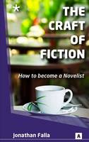 The Craft of Fiction: How to Become a Novelist (Paperback)