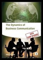 The Dynamics of Business Communication: How to Communicate Efficiently and Effectively - Studymates Professional (Paperback)