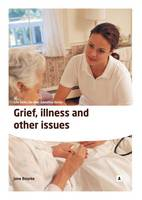 Grief, Illness and Other Issues (Paperback)