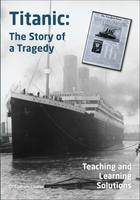 Titanic: The Story of a Tragedy