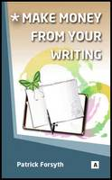 Make Money from Your Writing (Paperback)