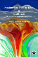 Nuclear and Missile Race in South Asia: Relevance of Military Restructuring (Paperback)