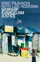 Worship, Evangelism, Justice (Paperback)