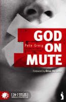 God on Mute: Engaging the Silence of Unanswered Prayer (Paperback)