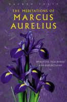 Meditations Of Marcus Aurelius: Sacred Texts