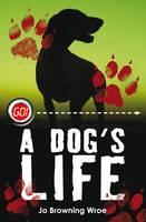 A Dog's Life - Go! (Paperback)