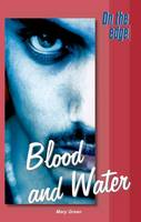 On the Edge: Level B Set 1 Book 4 Blood and Water (Paperback)