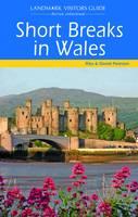 Short Breaks in Wales - Landmark Visitor Guide (Paperback)