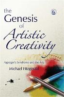 The Genesis of Artistic Creativity: Asperger's Syndrome and the Arts (Paperback)