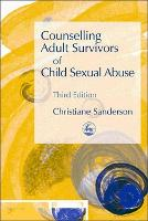 Counselling Adult Survivors of Child Sexual Abuse: Third Edition (Paperback)