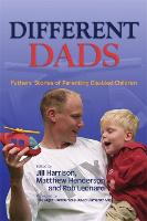 Different Dads: Fathers' Stories of Parenting Disabled Children (Paperback)