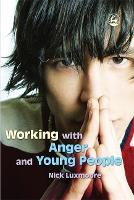 Working with Anger and Young People (Paperback)