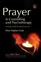 Prayer in Counselling and Psychotherapy: Exploring a Hidden Meaningful Dimension - Practical Theology (Paperback)
