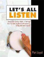 Let's All Listen: Songs for Group Work in Settings That Include Students with Learning Difficulties and Autism (Paperback)