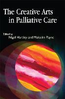 The Creative Arts in Palliative Care (Paperback)