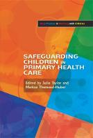Safeguarding Children in Primary Health Care - Best Practice in Working with Children (Paperback)