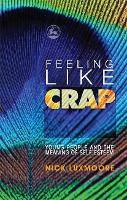 Feeling Like Crap: Young People and the Meaning of Self-Esteem (Paperback)