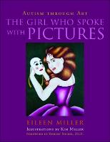 The Girl Who Spoke with Pictures: Autism Through Art (Hardback)