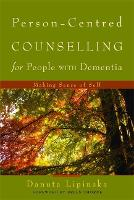 Person-Centred Counselling for People with Dementia: Making Sense of Self (Paperback)